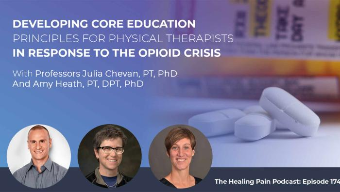 In this episode, you will meet two physical therapists who are breaking ground and have created Core Principles for the Education of Physical Therapists in the Context of the Opioid Crisis in the United States.